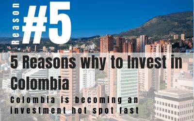 5 Razones para Invertir en Colombia, nuevo foco de atención para la inversión.