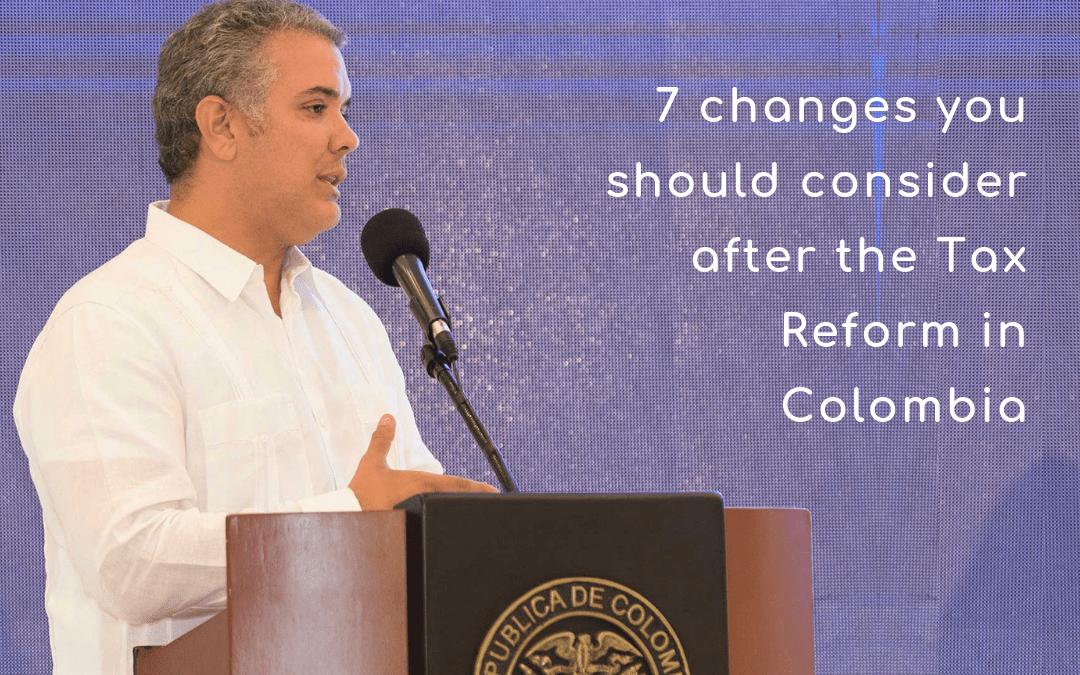 7 Änderungen, die Sie nach der Steuerreform in Kolumbien berücksichtigen sollten