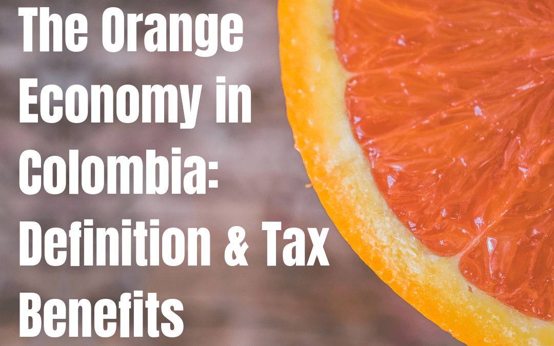 The Orange Economy in Colombia: Definition & Tax Benefits