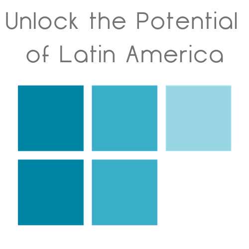 Unlock the Potential of Latin America