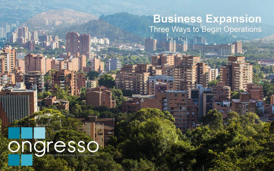 Unternehmensexpansion nach Kolumbien – drei Möglichkeiten, um Ihre Geschäftstätigkeit zu starten